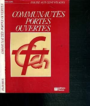 COMMUNAUTES PORTES OUVERTES - LE FORUM DES COMMUNAUTES CHRETIENNES LYON 9.10.11 JUIN 1984 / ...