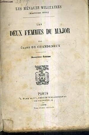 LES DEUX FEMMES DU MAJOR / LES MENAGES MILITAIRES QUATRIEME SERIE / 2E EDITION.: DE ...