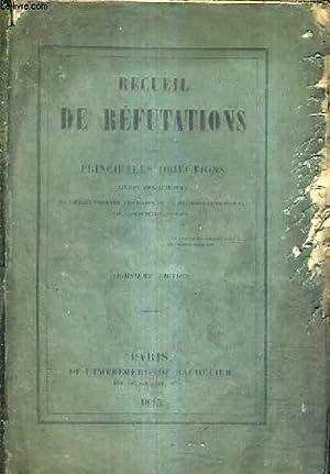 RECUEIL DE REFUTATIONS DES PRINCIPALES OBJECTIONS TIREES DES SCIENCES ET DIRIGEES CONTRE LES BASES ...