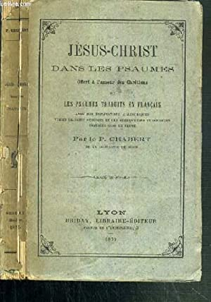 JESUS-CHRIST DANS LES PSAUMES - OFFERT A: CHABERT P.
