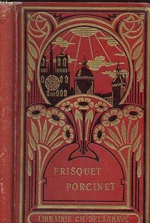 LES AVENTURES DE MESSIEURS FRISQUET ET PORCINET / 2e EDITION.: LACURIA LOUISE