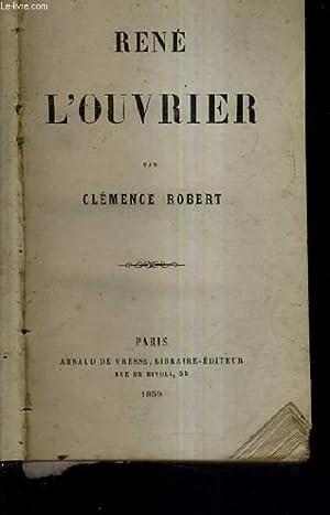 RENE L'OUVRIER.: ROBERT CLEMENCE