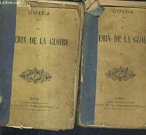 LE CHEMIN DE LA GLOIRE / EN DEUX TOMES / TOMES 1 + 2.: OUIDA