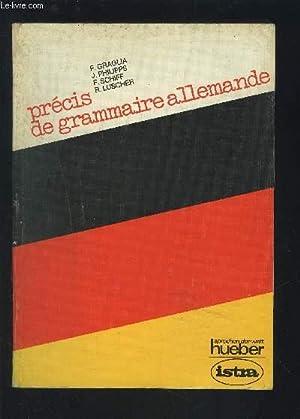 PRECIS DE GRAMMAIRE ALLEMANDE.: GRAGLIA F. / PHILIPPS J. / SCHIFF F. / LUSCHER R.