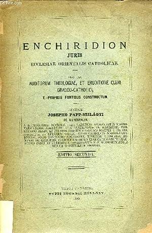 ENCHIRIDION JURIS ECCLESIAE ORIENTALIS CATHOLICAE: PAPP-SZILAGYI JOSEPHO