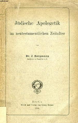 JÜDISCHE APOLOGETIK IM NEUTESTAMENTLICHEN ZEITALTER: BERGMANN Dr. J.