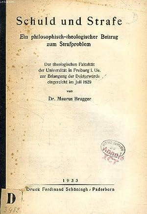 SCHULD UND STRAFE, EIN PHILOSOPHISCHE-THEOLOGISCHER BEITRAG ZUM STRAFPROBLEM: BRUGGER Dr. MAURUS