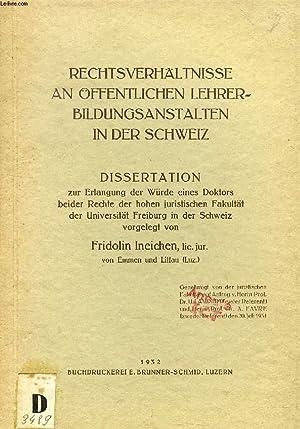 RECHTSVERHÄLTNISSE AN ÖFFENTLICHEN LEHRERBILDUNGSANSTALTEN IN DER SCHWEIZ (DISSERTATION):...