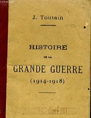 HISTOIRE DE LA GRANDE GUERRE (1914-1918): J. TOUTAIN