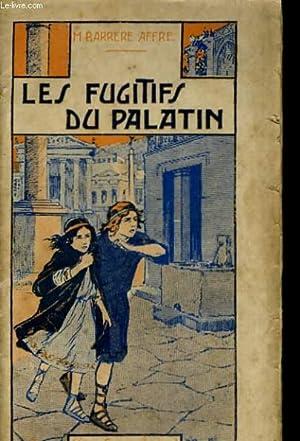 LES FUGITIFS DU PALATIN: M. BARRERE AFFRE