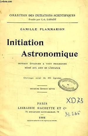 INITIATION ASTRONOMIQUE: FLAMMARION CAMILLE
