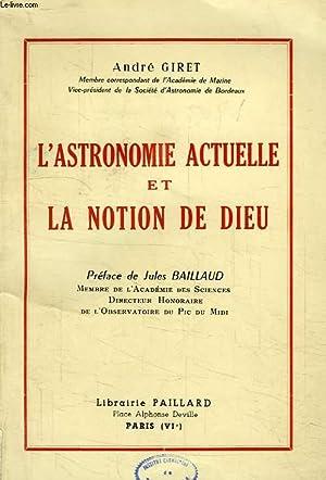 L'ASTRONOMIE ACTUELLE ET LA NOTION DE DIEU: GIRET ANDRE