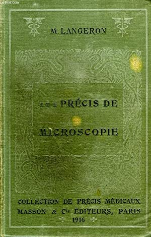 PRECIS DE MICROSCOPIE, TECHNIQUE, EXPERIMENTATION, DIAGNOSTIC: LANGERON Dr M.