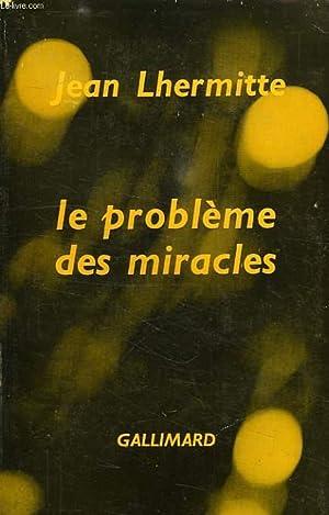 LE PROBLEME DES MIRACLES: LHERMITTE JEAN