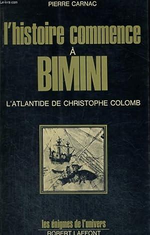 L'HISTOIRE COMMENCE A BIMINI. L'ATLANTIDE DE CHRISTOPHE: CARNAC PIERRE.