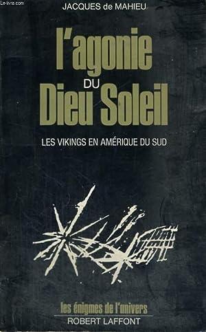 L'AGONIE DU DIEU SOLEIL.: DE MAHIEU JACQUES.