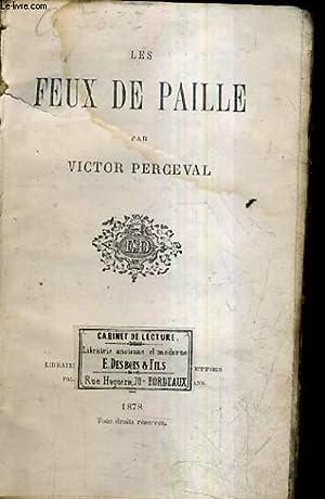 LES FEUX DE PAILLE.: PERCEVAL VICTOR