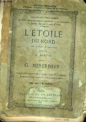 L'ETOILE DU NORD OPERA COMIQUE EN TROIS ACTES / PAROLES DE E.SCRIBE MUSIQUE DE G.MEYERBEER / ...