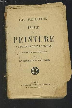 TRAITE DE PEINTURE - A L'USAGE DE TOUT LE MONDE.: BELLANGER CAMILLE