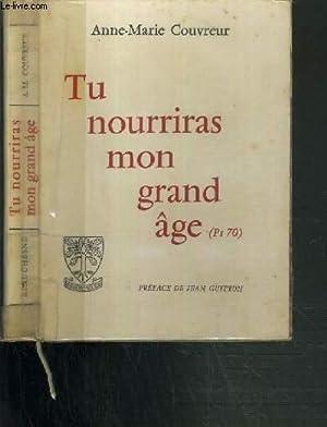 TU NOURRIRAS MON GRAND AGE: COUVREUR ANNE-MARIE