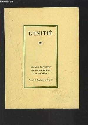 L'INITIE - QUELQUES IMPRESSIONS SUR UNE GRANDE AME - PAR SON ELEVE.: GODET G.