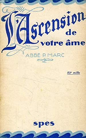 L'ASCENSION DE VOTRE AME: MARC ABBE P.