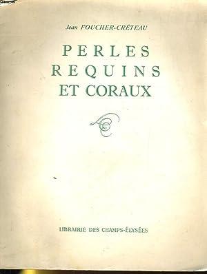 PELES REQUINS ET CORAUX: JEAN FOUCHER-CRETEAU