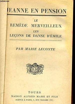 JEANNE EN PENSION - LE REMEDE MERVEILLEUX, LES LECONS DE DANSE D'EMILE: MARIE LECONTE