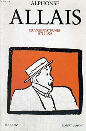 OEUVRES POSTHUMES 1877 A 1905. TOME 2.: ALLAIS ALPHONSE.