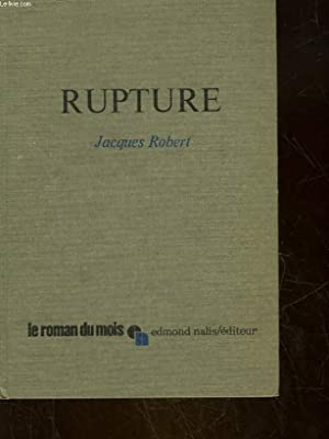 RUPTURE: ROBERT JACQUES