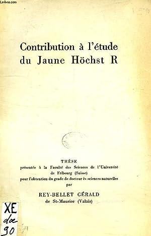 CONTRIBUTION A L'ETUDE DU JAUNE HOCHST R: REY-BELLET GERALD