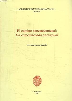 EL CAMINO NEOCATECUMENAL: UN CATECUMENADO PARROQUIAL: CALLES GARZON JUAN JOSE