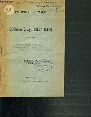 UN APOTRE DE MARIE - GUILLAUME-JOSEPH CHAMINADE (1761-1850): BOYER LOUIS L'ABBE