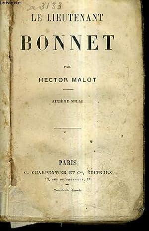 LE LIEUTENANT BONNET / SIXIEME MILLE.: MALOT HECTOR