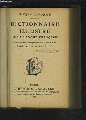 DICTIONNAIRE ILLUSTRE DE LA LANGUE FRANCAISE.: LAROUSSE PIERRE / AUGE CLAUDE ET PAUL