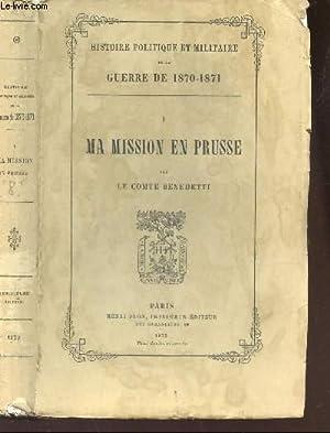 MA MISSION EN PRUSSE - TOME I: COMTE BENEDETTI