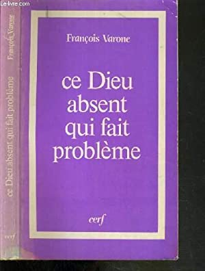 CE DIEU ABSENT QUI FAIT PROBLEME -: VARONE FRANCOIS