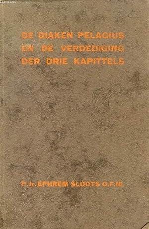 DE DIAKEN PELAGIUS EN DE VERDEDIGING DER DRIE KAPITTELS, STUDIE OVER HET WERK 'IN DEFENSIONE ...