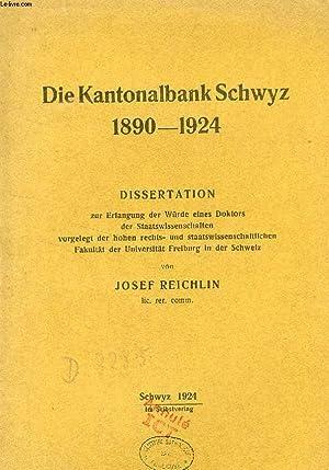 DIE KANTONALBANK SCHWYZ, 1890-1924 (DISSERTATION): REICHLIN JOSEF