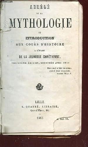 ABREGE DE LA MYTHOLOGIE OU INTRODUCTION AU COURS D'HISTOIRE - A L'USAGE DES LA JEUNESSE ...