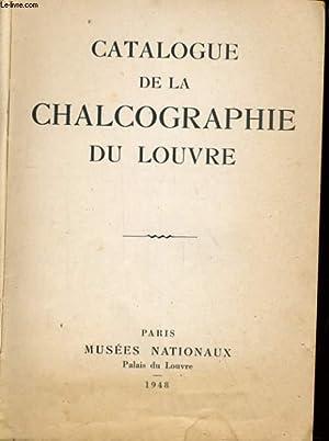 CATALOGUE DE LA CHALCOGRAPHIE DU LOUVRE: COLLECTIF