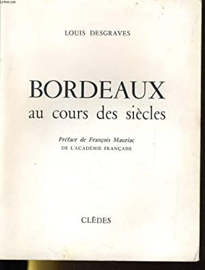 BORDEAUX AU COURS DES SIECLES: LOUIS DESGRAVES