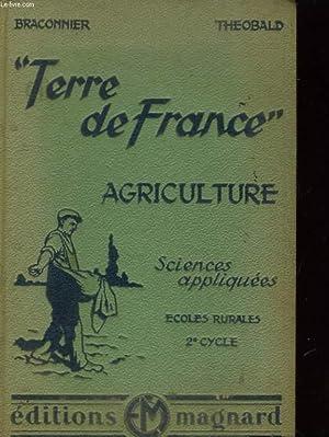 LA TERRE DE FRANCE AGRICULTURE - DEUXIEME CYCLE: SCIENCES APPLIQUEES ECOLES RURALES - PROGRAMMES ...