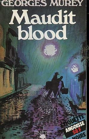 MAUDIT BLOOD.: MUREY GEORGES.