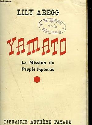 YAMATO. LA MISSION DU PEUPLE JAPONAIS.: ABEGG LILY.