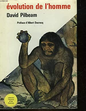 EVOLUTION DE L'HOMME: PILBEAM DAVID