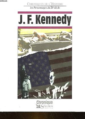 CHRONIQUES DE L'HISTOIRE - J. F. KENNEDY: COLLECTIF
