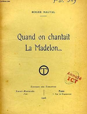 QUAND ON CHANTAIT LA MADELON.: MALVAL ROGER