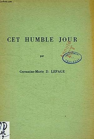 CET HUMBLE JOUR: LEPAGE GERMAINE-MARIE D.