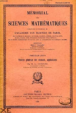 MEMORIAL DES SCIENCES MATHEMATIQUES, FASC. LXXVII, THEORIE GENERALE DES RESEAUX, APPLICATIONS: ...